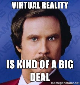 Virtual reality is kind of a big deal