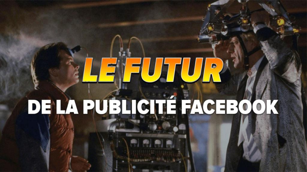 Le futur de la publicité Facebook